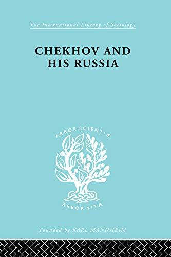 Chekhov & His Russia   Ils 267 (International Library of Sociology) (English Edition)