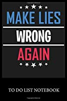 Make Lies Wrong Again: To Do List & Dot Grid Matrix Journal Checklist Paper Daily Work Task Checklist Planner School Home Office Time Management