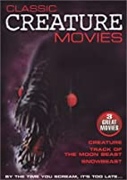 Classic Creature Movies II (Creature / Track Of The Moon Beast / Snowbeast)