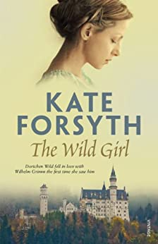 The Wild Girl by [Forsyth, Kate]
