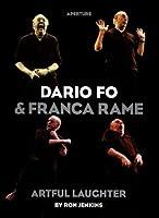 Dario Fo & Franca Rame: Artful Laughter