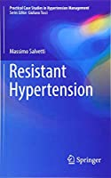 Resistant Hypertension (Practical Case Studies in Hypertension Management)