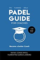 PADEL GUIDE FOR COACHES [color version]: Become a better coach