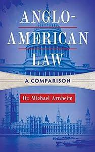 Anglo-American Law: A Comparison (English Edition)