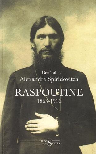 Raspoutine 1863-1916 : D'après les documents russes et les archives privées de l'auteur