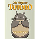 My Neighbor Totoro Coloring Book: Super Fun Coloring Book For Kids and Adults, featuring all favorite characters, Totoro, Cat