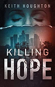 Killing Hope (Gabe Quinn Thriller Series Book 1) by [Houghton, Keith]