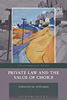 Private Law and the Value of Choice (Law and Practical Reason)