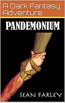 Pandemonium: A Dark Fantasy Adventure by [Farley, Sean]