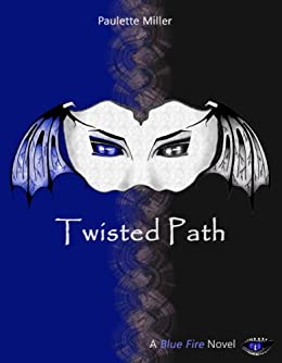 Twisted Path (Blue Fire Series Book 3) by [Miller, Paulette]