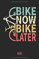 Bike Now Bike Later Kalender 2020: Mountainbike MTB Jahresplaner Monatsplaner Wochenplaner Organizer Terminplaner Terminkalender I Geschenk fuer Mountainbiker Radsportler Fahrrad Vaeter Maenner Vatertag Geburtstag I A5 Softcover mit 110 Seiten