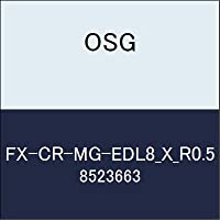 OSG エンドミル FX-CR-MG-EDL8_X_R0.5 商品番号 8523663