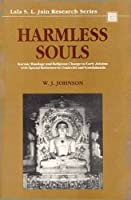 Harmless Souls: Karmic Bondage and Religious Change in Early Jainism (Lala Sunder Lal Jain Research Series)