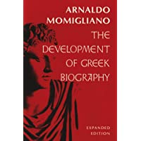 The Development of Greek Biography: Expanded Edition (Carl Newell Jackson Lectures)