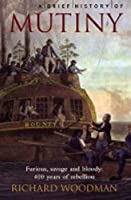 A Brief History of Mutiny (Brief Histories)