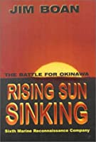 Rising Sun Sinking: The Battle for Okinawa
