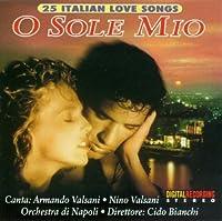O Sole Mio-25 Italian Love Son