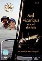 Sail Vicarious: Volume 2: Year of the Refit [DVD]
