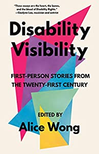 Disability Visibility: First-Person Stories from the Twenty-First Century (English Edition)