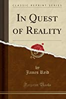 In Quest of Reality (Classic Reprint)