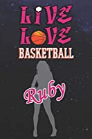 Live Love Basketball Ruby : The Perfect Notebook For Proud Basketball Fans Or Players | Forever Suitable Gift For Girls | Diary | College Ruled | Journal: Blank Lined Journals - 120 Pages - 6 x 9 Inch - Notebook - Notepad - Paperback