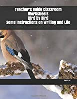 Teacher's Guide Classroom Worksheets Bird by Bird Some Instructions on Writing and Life