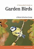 A Naturalist's Guide to Garden Birds of the British Isles (Naturalist's Guides)