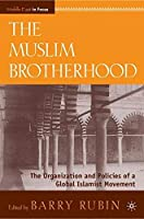 The Muslim Brotherhood: The Organization and Policies of a Global Islamist Movement (The Middle East in Focus) [並行輸入品]