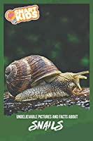 Unbelievable Pictures and Facts About Snails