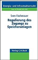 Regulierung des Zugangs zu Speicheranlagen: Rechtsstand: Oktober 2010