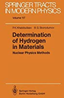 Determination of Hydrogen in Materials: Nuclear Physics Methods (Springer Tracts in Modern Physics)