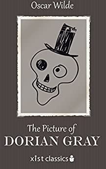 The Picture of Dorian Gray (Xist Classics) by [Wilde, Oscar]