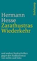 Zarathustras Wiederkehr: Ein Wort an die deutsche Jugend und andere Denkschriften gegen den Radikalismus von rechts und links