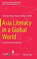 Asia Literacy in a Global World: An Australian Perspective (Education in the Asia-Pacific Region: Issues, Concerns and Prospects)