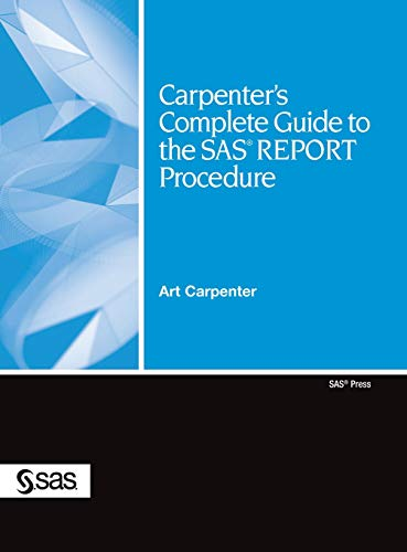 Download Carpenter's Complete Guide to the SAS REPORT Procedure 1642955051