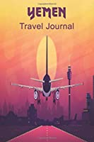 Yemen Travel Journal: Travelers Diary Blank Lined Paper 6X9 Composition Notebook
