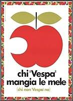 ポスター アーティスト不明 Those Who Vespa Eat Apples Those Who Do not Vespa Do not 額装品 アルミ製ベーシックフレーム(ブラック)