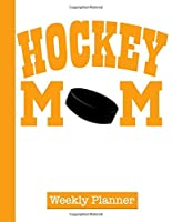 Hockey Mom Weekly Planner: 2020 Year At A Glance with Vertical Dated Pages