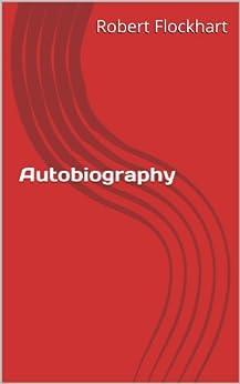 Autobiography Of Robert Flockhart by [Flockhart, Robert]