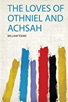 The Loves of Othniel and Achsah