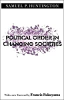 Political Order in Changing Societies (The Henry L. Stimson Lectures Series)