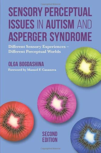 Download Sensory Perceptual Issues in Autism and Asperger Syndrome, Second Edition 1849056730