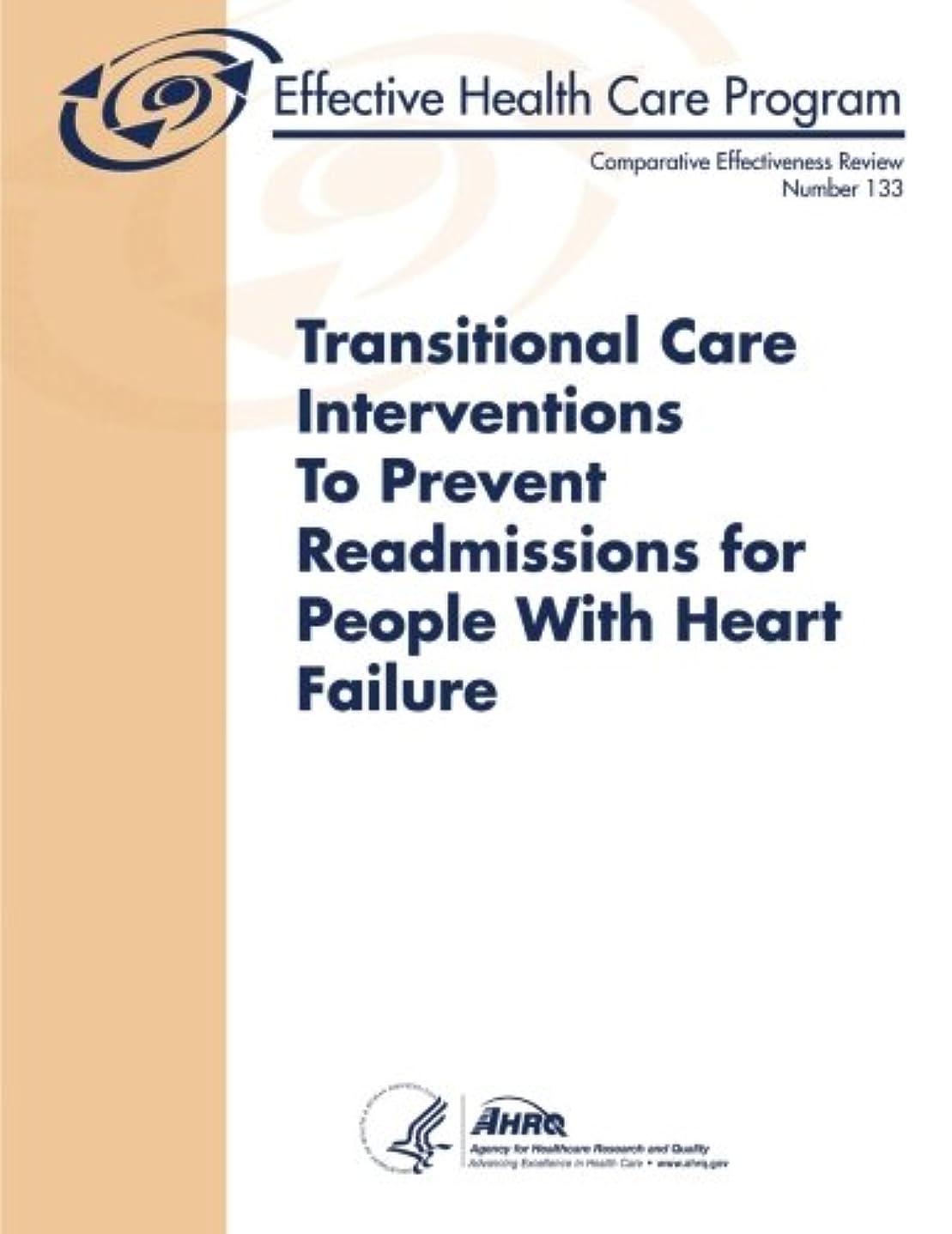 不誠実マトリックス文法Transitional Care Interventions to Prevent Readmissions for People With Heart Failure (Comparative Effectiveness Review)