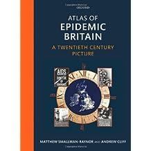 Atlas of Epidemic Britain: A Twentieth Century Picture