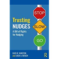 Trusting Nudges: Toward A Bill of Rights for Nudging (Routledge Advances in Behavioural Economics and Finance)