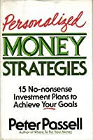 Personalized Money Strategies: 15 No Nonsence Investment Plans to Achieve Your Goals