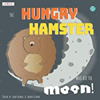 The Hungry Hamster who ate the Moon! (AniMEALs)