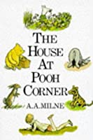 House at Pooh Corner (Wisdom of Pooh S.)