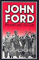John Ford: The Man and His Films by Tag Gallagher(1988-04-20)