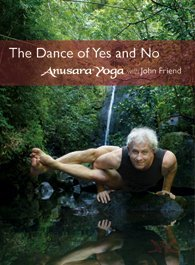 Anusara Yoga® with John Friend - The Dance of Yes and No